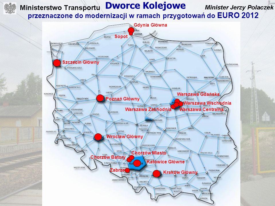 Dworce Kolejowe Sopot Gdynia Główna Szczecin Główny Poznań Główny Wrocław Główny Katowice Główne Kraków Główny Warszawa Wschodnia Warszawa Centralna W