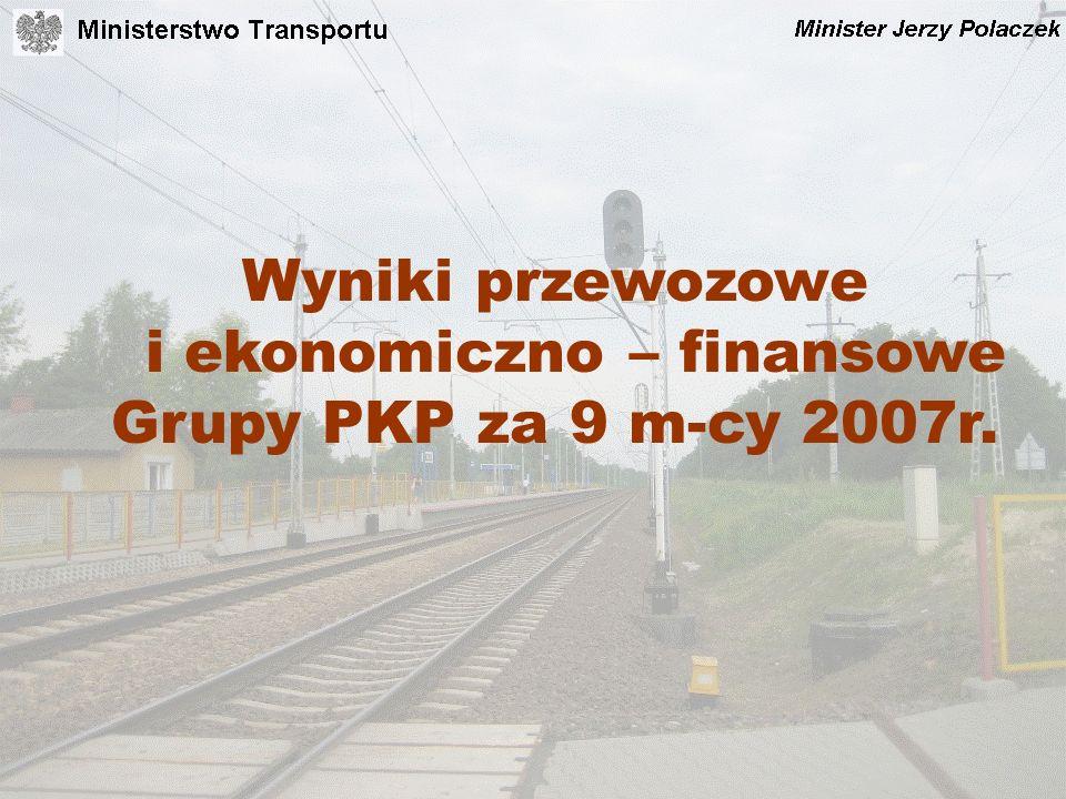 Wyniki przewozowe i ekonomiczno – finansowe Grupy PKP za 9 m-cy 2007r.
