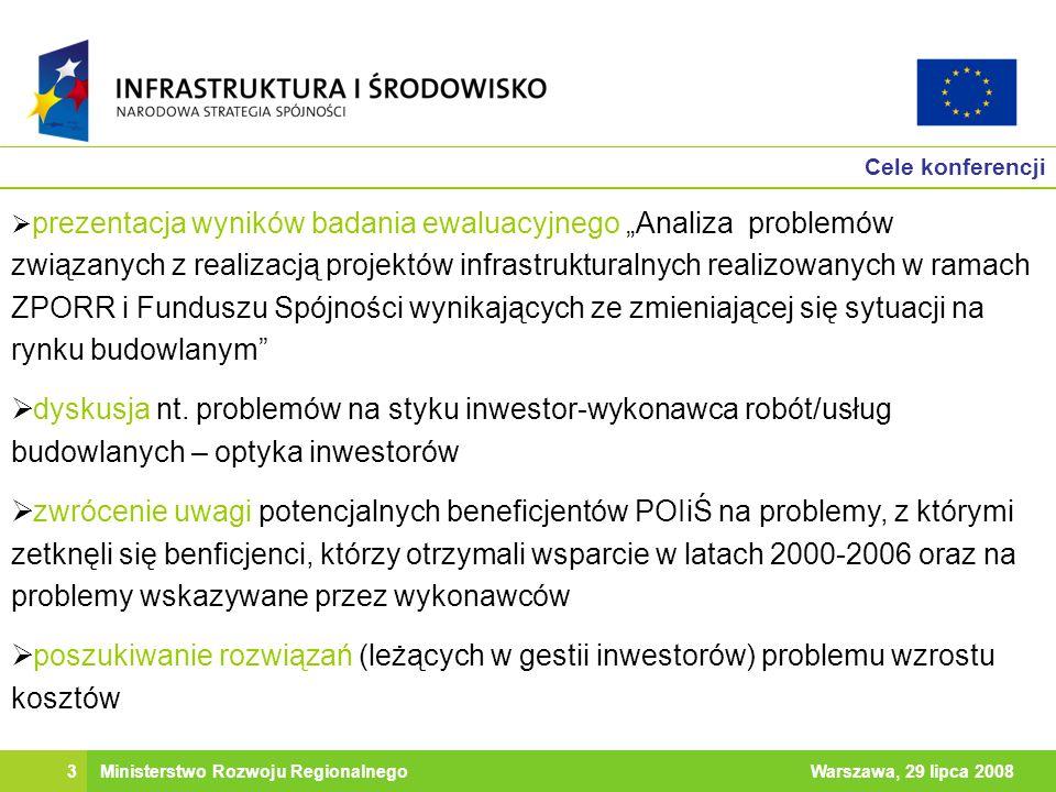 4Warszawa, 29 lipca 2008Ministerstwo Rozwoju Regionalnego Szerszy kontekst problemów na rynku budowlanym Wzrost kosztów realizacji inwestycji współfinansowanych ze środków unijnych budzi również zaniepokojenie Komisji Europejskiej.