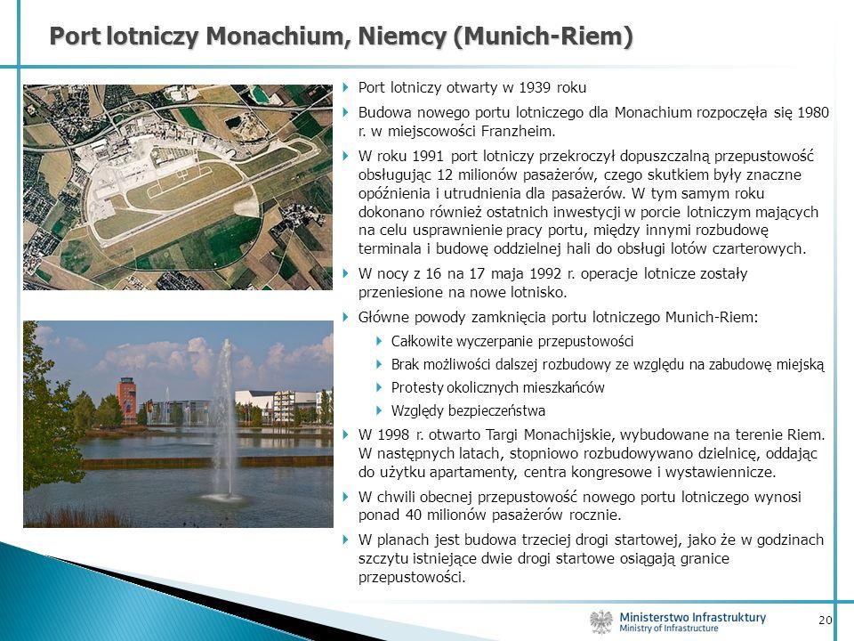 20 Port lotniczy Monachium, Niemcy (Munich-Riem) Port lotniczy otwarty w 1939 roku Budowa nowego portu lotniczego dla Monachium rozpoczęła się 1980 r.