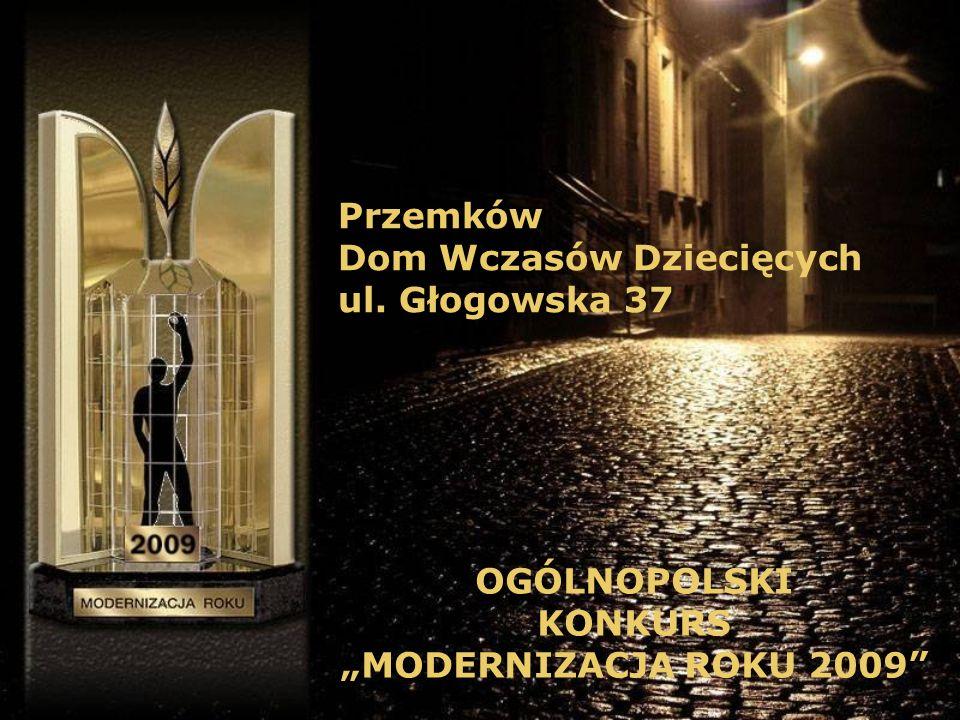 Przemków Dom Wczasów Dziecięcych ul. Głogowska 37 OGÓLNOPOLSKI KONKURS MODERNIZACJA ROKU 2009