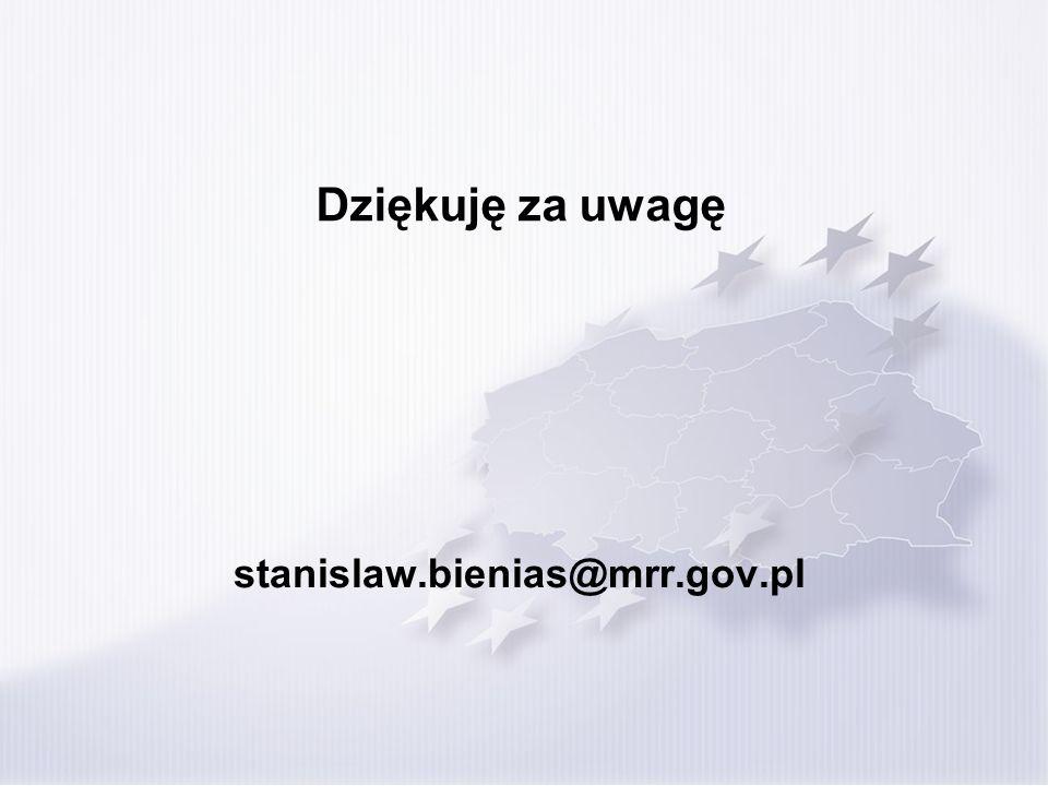 Dziękuję za uwagę stanislaw.bienias@mrr.gov.pl