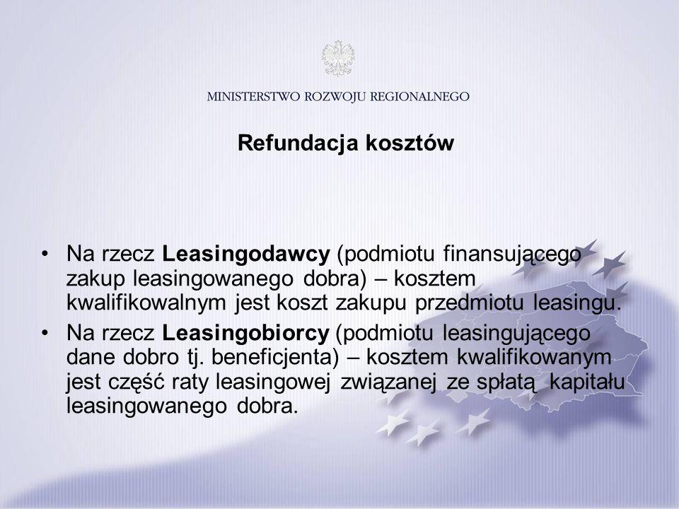 Refundacja kosztów Na rzecz Leasingodawcy (podmiotu finansującego zakup leasingowanego dobra) – kosztem kwalifikowalnym jest koszt zakupu przedmiotu leasingu.