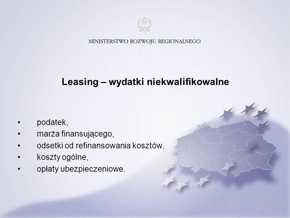 Leasing – wydatki niekwalifikowalne podatek, marża finansującego, odsetki od refinansowania kosztów, koszty ogólne, opłaty ubezpieczeniowe.