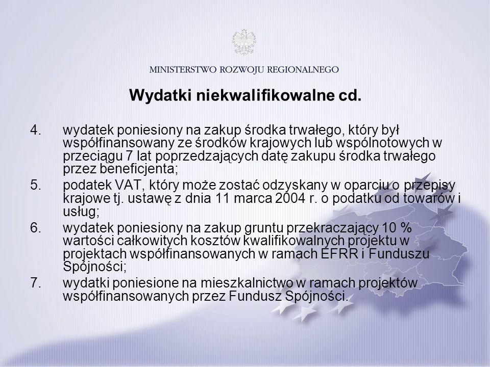 Wydatki niekwalifikowalne cd. 4.wydatek poniesiony na zakup środka trwałego, który był współfinansowany ze środków krajowych lub wspólnotowych w przec