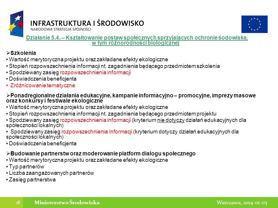 18 Warszawa, 2014-01-03Ministerstwo Środowiska Działanie 5.4. – Kształtowanie postaw społecznych sprzyjających ochronie śodowiska, w tym różnorodności