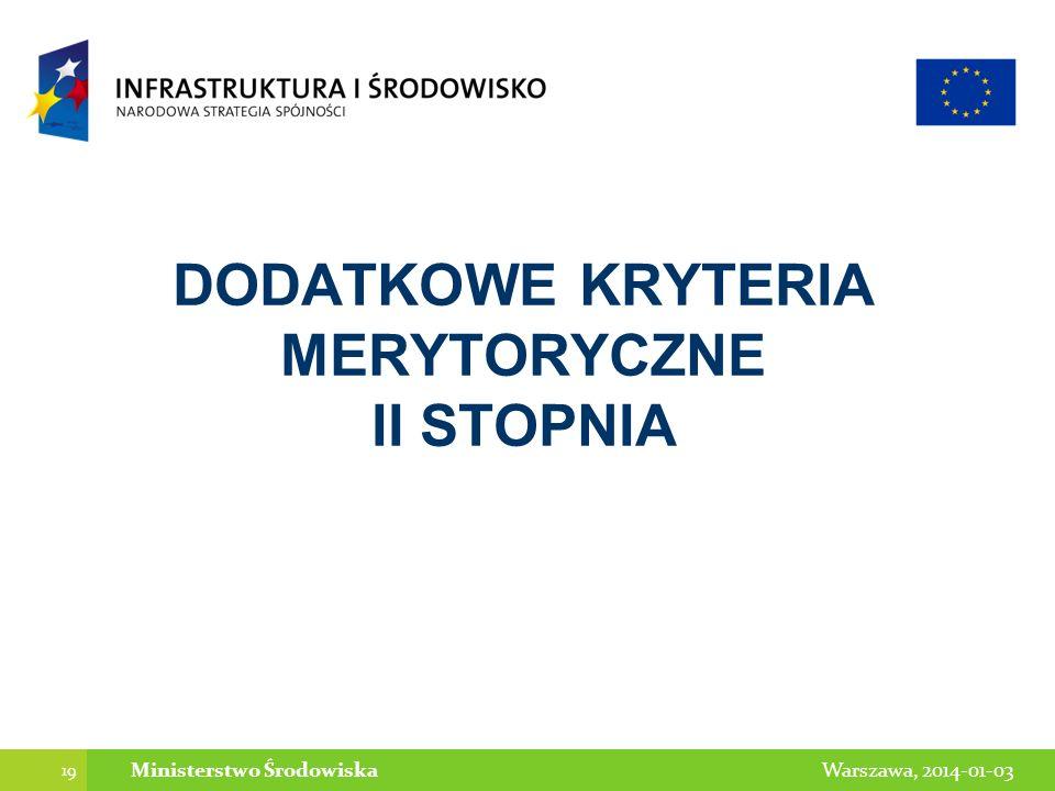19 Warszawa, 2014-01-03Ministerstwo Środowiska DODATKOWE KRYTERIA MERYTORYCZNE II STOPNIA
