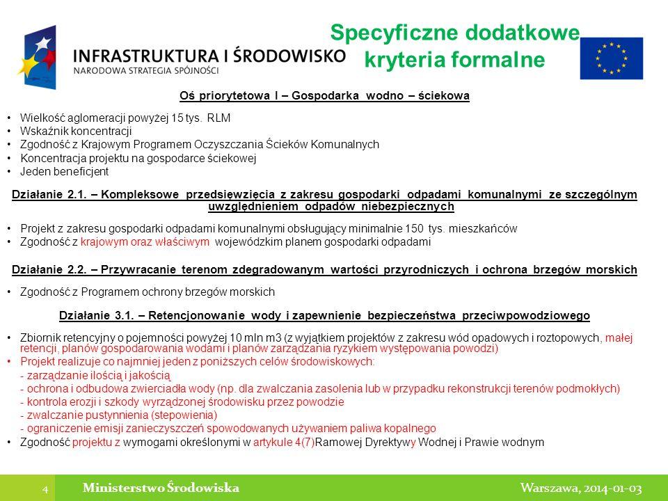 4 Warszawa, 2014-01-03Ministerstwo Środowiska Oś priorytetowa I – Gospodarka wodno – ściekowa Wielkość aglomeracji powyżej 15 tys. RLM Wskaźnik koncen