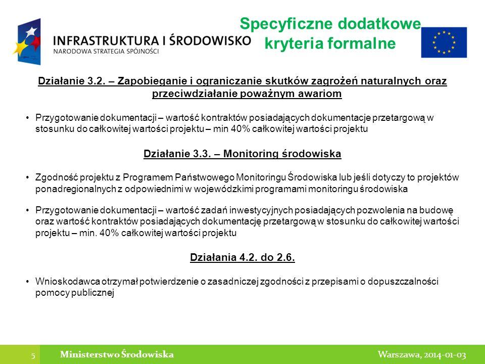 5 Warszawa, 2014-01-03Ministerstwo Środowiska Działanie 3.2. – Zapobieganie i ograniczanie skutków zagrożeń naturalnych oraz przeciwdziałanie poważnym