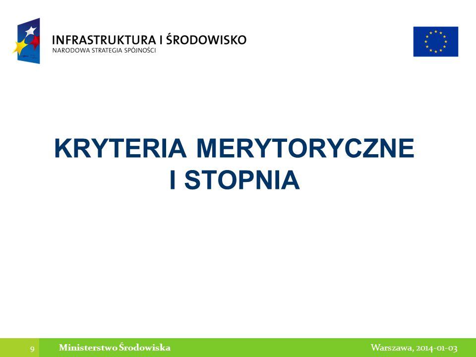 9 Warszawa, 2014-01-03Ministerstwo Środowiska KRYTERIA MERYTORYCZNE I STOPNIA