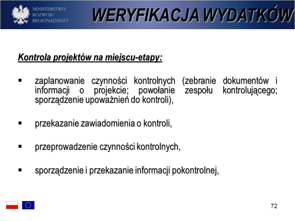 72 Kontrola projektów na miejscu-etapy: zaplanowanie czynności kontrolnych (zebranie dokumentów i informacji o projekcie; powołanie zespołu kontrolują