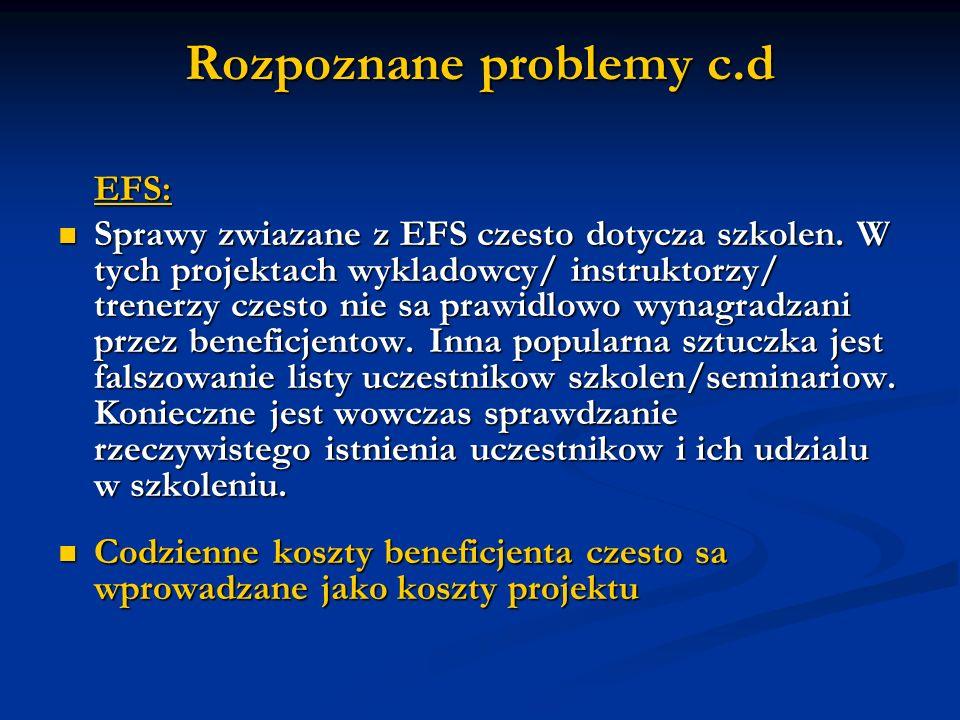 Rozpoznane problemy c.d EFS: Sprawy zwiazane z EFS czesto dotycza szkolen.