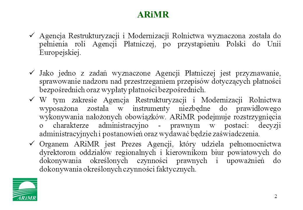 2 ARiMR Agencja Restrukturyzacji i Modernizacji Rolnictwa wyznaczona została do pełnienia roli Agencji Płatniczej, po przystąpieniu Polski do Unii Eur