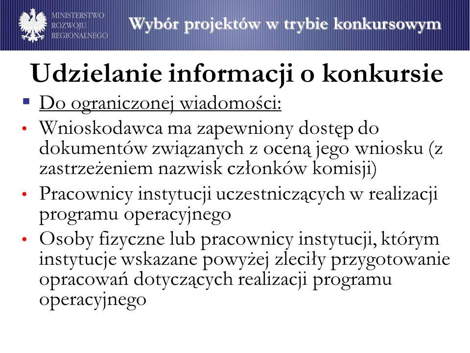 Udzielanie informacji o konkursie Do ograniczonej wiadomości: Wnioskodawca ma zapewniony dostęp do dokumentów związanych z oceną jego wniosku (z zastr