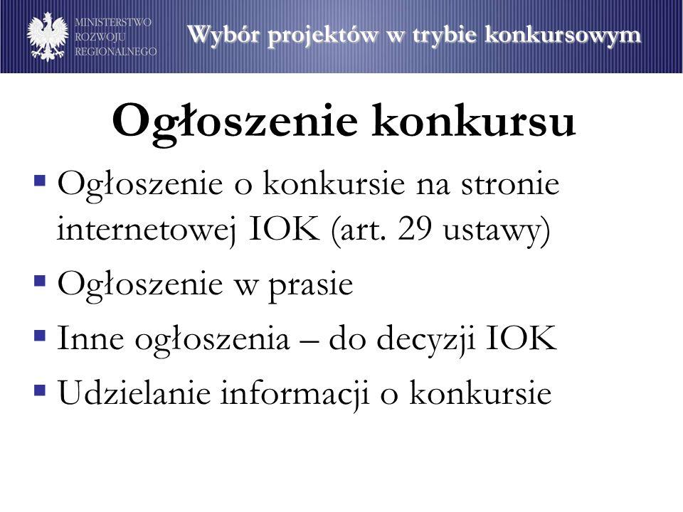Ogłoszenie konkursu Ogłoszenie o konkursie na stronie internetowej IOK (art. 29 ustawy) Ogłoszenie w prasie Inne ogłoszenia – do decyzji IOK Udzielani