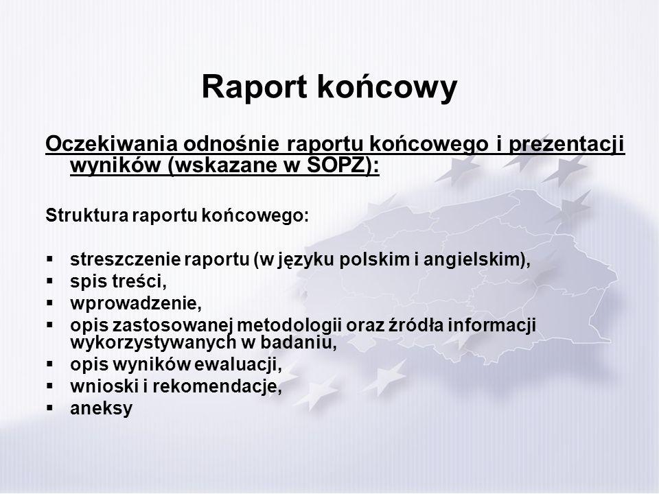 Raport końcowy Oczekiwania odnośnie raportu końcowego i prezentacji wyników (wskazane w SOPZ): Struktura raportu końcowego: streszczenie raportu (w ję