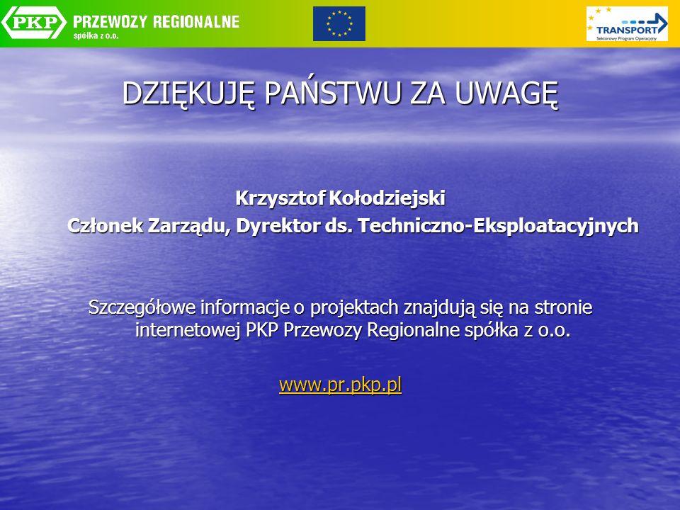 DZIĘKUJĘ PAŃSTWU ZA UWAGĘ Krzysztof Kołodziejski Członek Zarządu, Dyrektor ds. Techniczno-Eksploatacyjnych Szczegółowe informacje o projektach znajduj