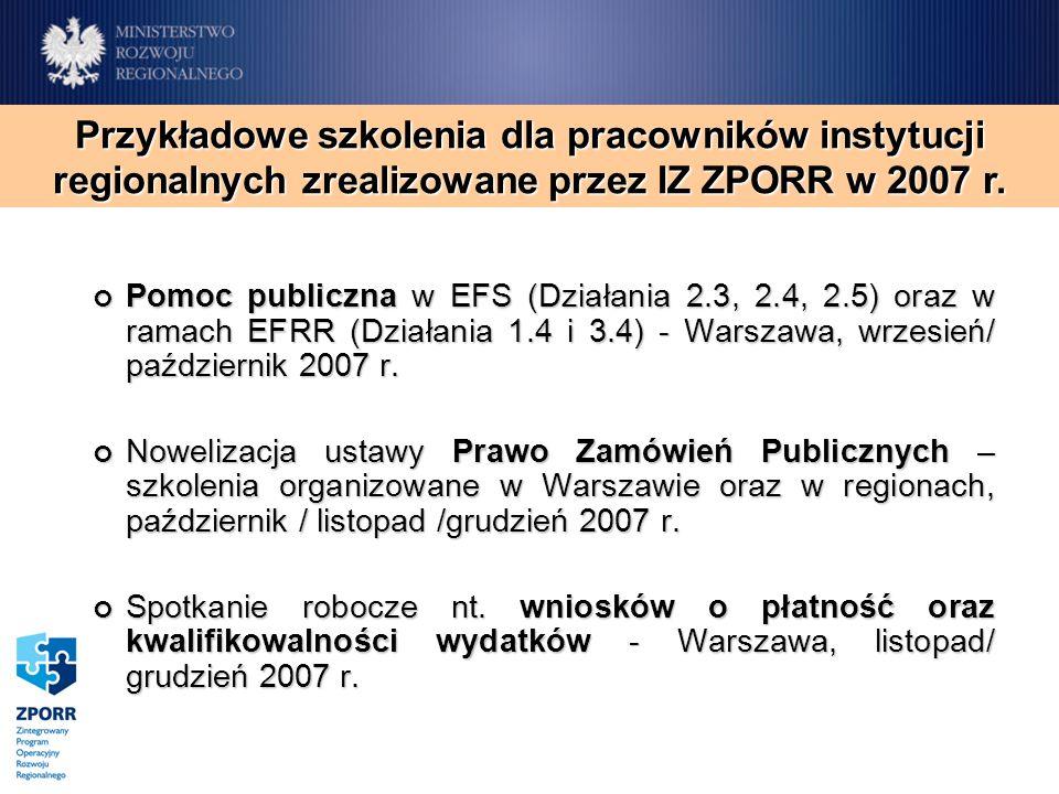 Pomoc publiczna w EFS (Działania 2.3, 2.4, 2.5) oraz w ramach EFRR (Działania 1.4 i 3.4) - Warszawa, wrzesień/ październik 2007 r.