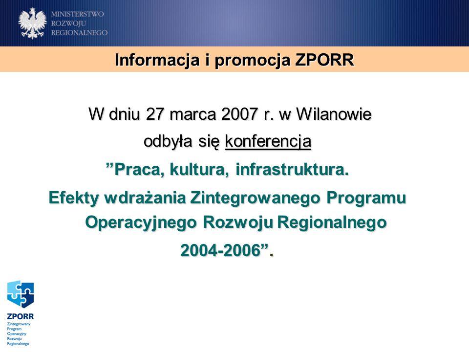 W dniu 27 marca 2007 r. w Wilanowie odbyła się konferencja Praca, kultura, infrastruktura. Efekty wdrażania Zintegrowanego Programu Operacyjnego Rozwo