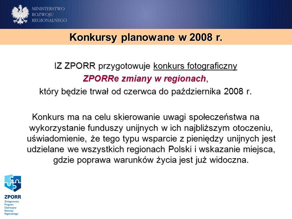 IZ ZPORR przygotowuje konkurs fotograficzny ZPORRe zmiany w regionach, który będzie trwał od czerwca do października 2008 r. Konkurs ma na celu skiero