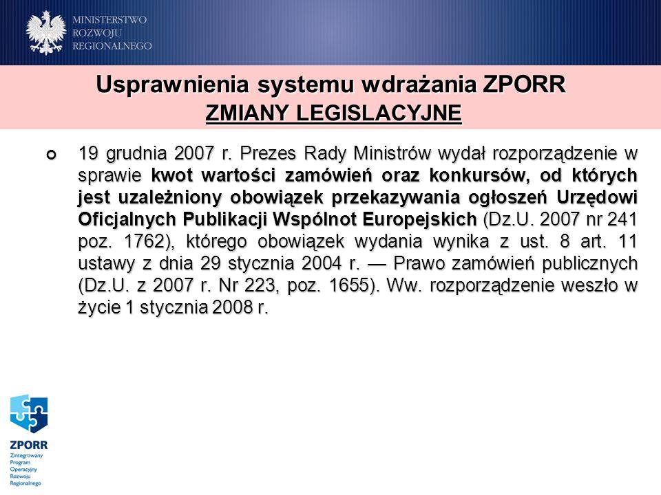 19 grudnia 2007 r. Prezes Rady Ministrów wydał rozporządzenie w sprawie kwot wartości zamówień oraz konkursów, od których jest uzależniony obowiązek p