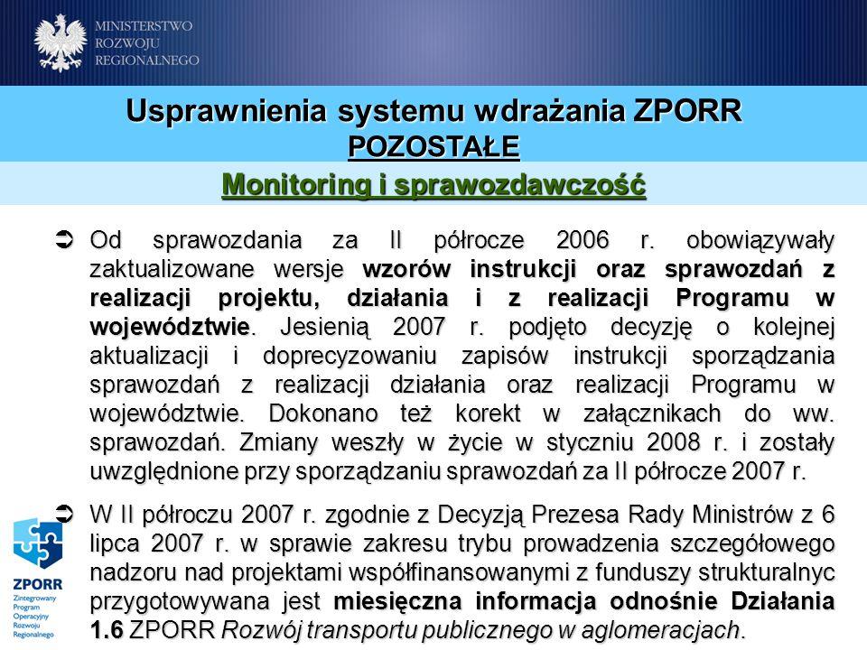 Od sprawozdania za II półrocze 2006 r. obowiązywały zaktualizowane wersje wzorów instrukcji oraz sprawozdań z realizacji projektu, działania i z reali