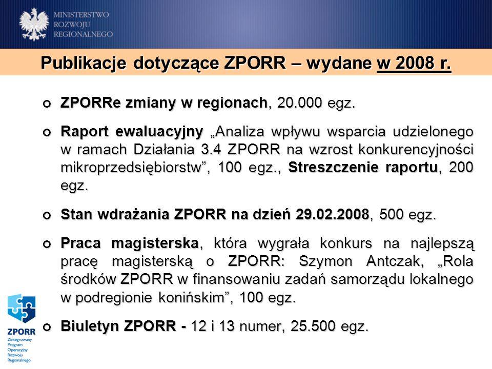 ZPORRe zmiany w regionach, 20.000 egz. ZPORRe zmiany w regionach, 20.000 egz. Raport ewaluacyjny Analiza wpływu wsparcia udzielonego w ramach Działani