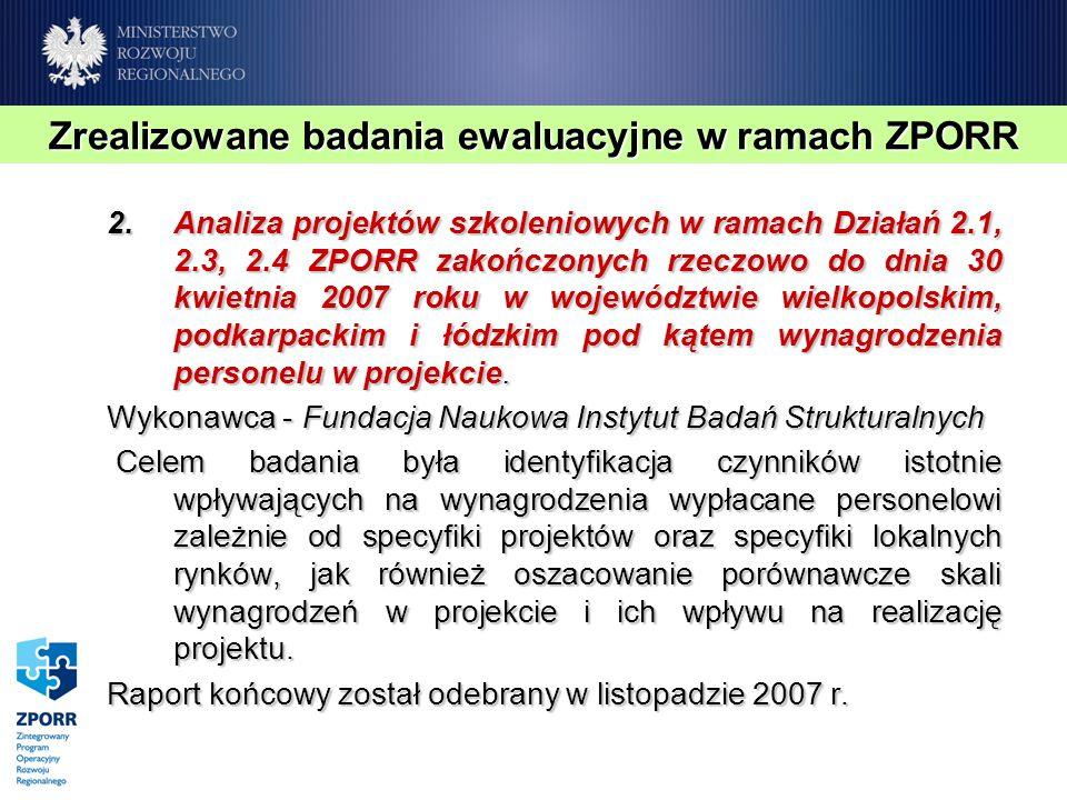 2.Analiza projektów szkoleniowych w ramach Działań 2.1, 2.3, 2.4 ZPORR zakończonych rzeczowo do dnia 30 kwietnia 2007 roku w województwie wielkopolskim, podkarpackim i łódzkim pod kątem wynagrodzenia personelu w projekcie.