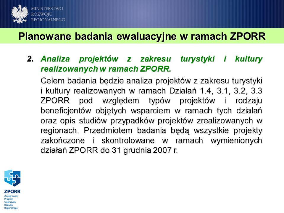 2.Analiza projektów z zakresu turystyki i kultury realizowanych w ramach ZPORR.