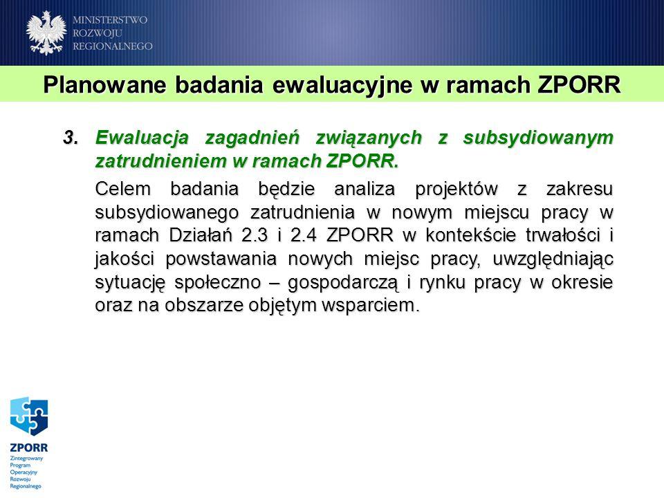 3.Ewaluacja zagadnień związanych z subsydiowanym zatrudnieniem w ramach ZPORR.
