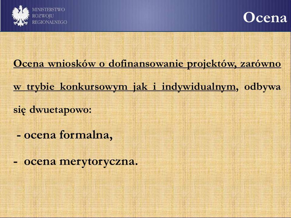 Kryteria Kryteria formalne Kryteria merytoryczne Dostępu Kryteria, których nie spełnienie powoduje konieczność uzupełnienia wniosku Rankingowe