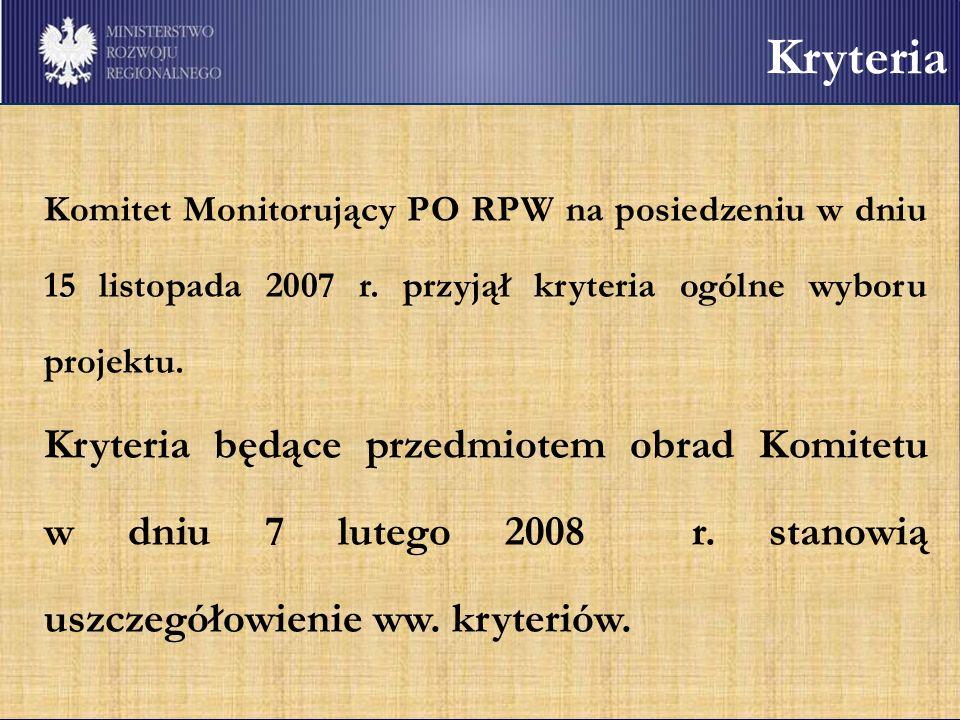 Kryteria Komitet Monitorujący PO RPW na posiedzeniu w dniu 15 listopada 2007 r.
