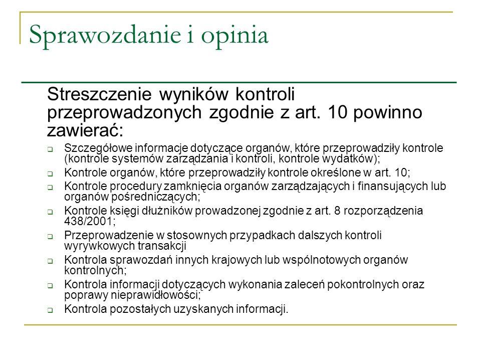 Sprawozdanie i opinia Streszczenie wyników kontroli przeprowadzonych zgodnie z art. 10 powinno zawierać: Szczegółowe informacje dotyczące organów, któ