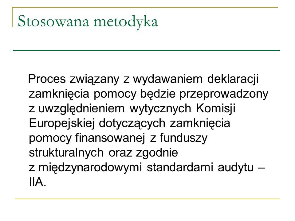 Stosowana metodyka Proces związany z wydawaniem deklaracji zamknięcia pomocy będzie przeprowadzony z uwzględnieniem wytycznych Komisji Europejskiej do