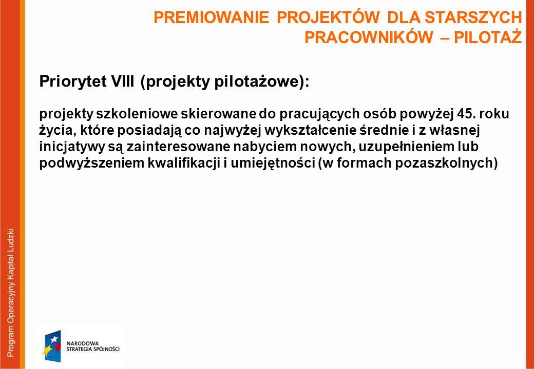 Priorytet VIII (projekty pilotażowe): projekty szkoleniowe skierowane do pracujących osób powyżej 45.