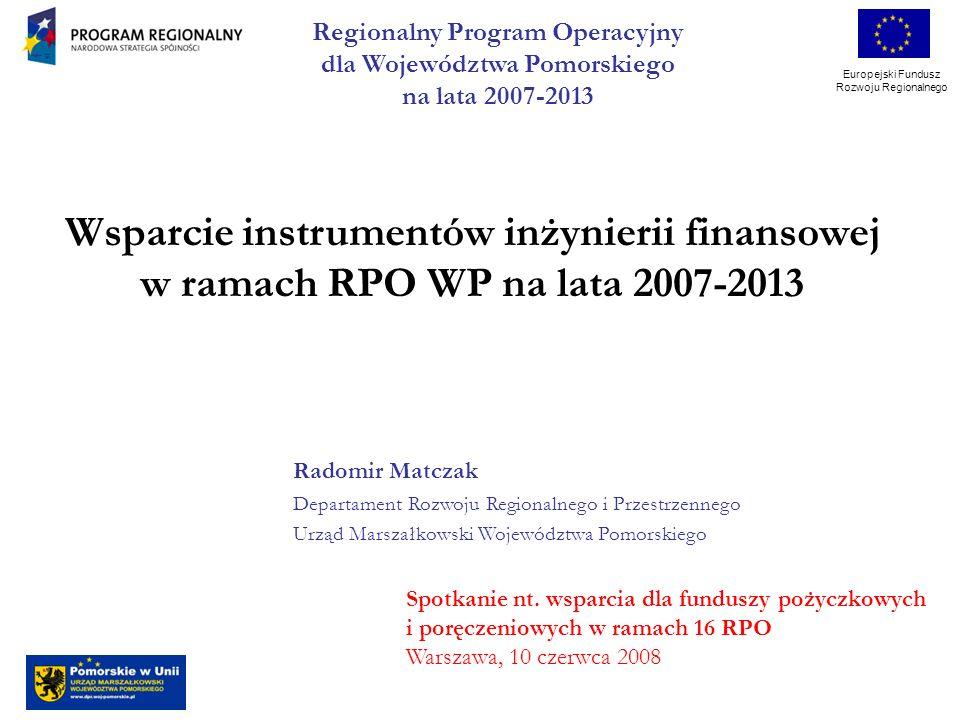 Europejski Fundusz Rozwoju Regionalnego 1.Na podstawie Rozporządzeń nr 1083/2006 (art.
