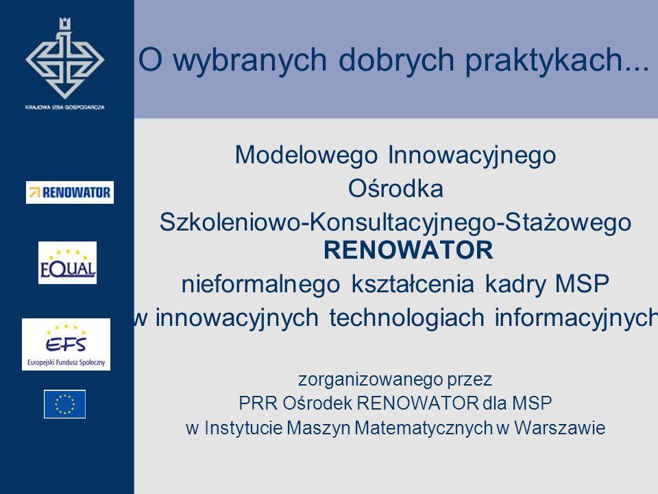 O wybranych dobrych praktykach... Modelowego Innowacyjnego Ośrodka Szkoleniowo-Konsultacyjnego-Stażowego RENOWATOR nieformalnego kształcenia kadry MSP