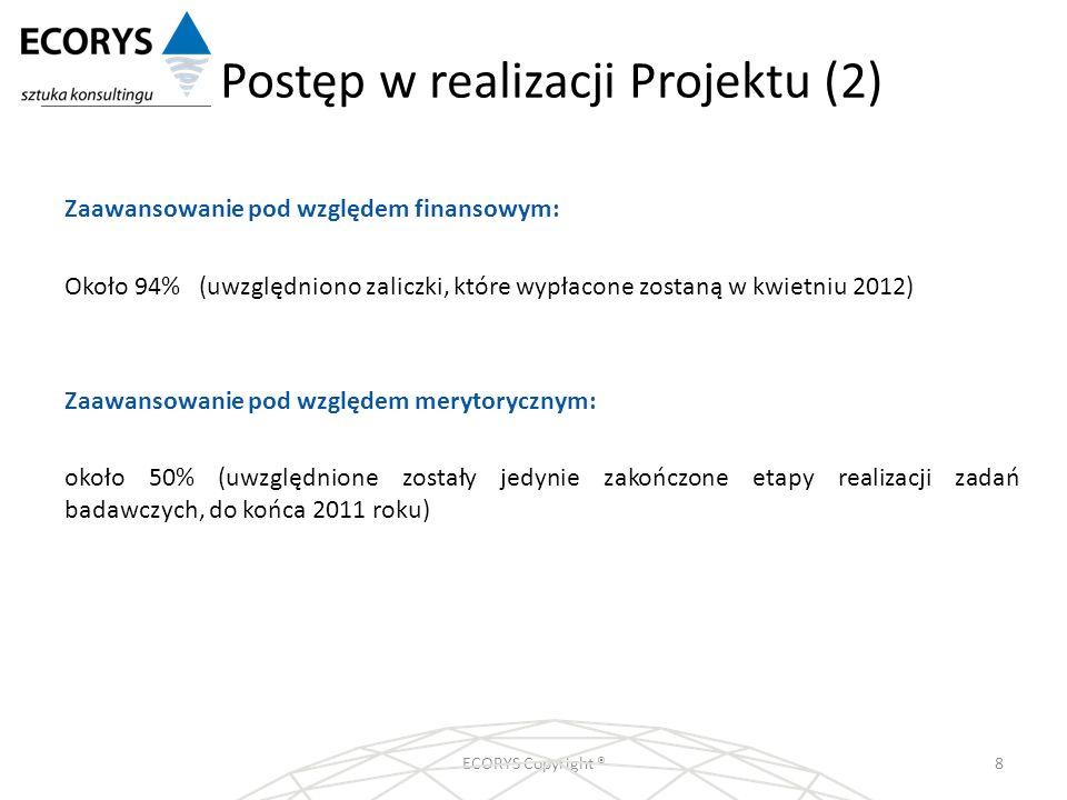 Postęp w realizacji Projektu (2) ECORYS Copyright ®8 Zaawansowanie pod względem finansowym: Około 94% (uwzględniono zaliczki, które wypłacone zostaną