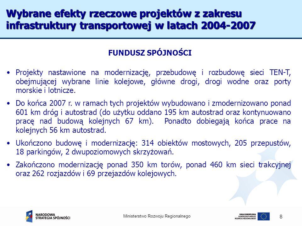 Ministerstwo Rozwoju Regionalnego 9 Do końca 2007 r.