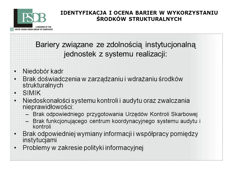 IDENTYFIKACJA I OCENA BARIER W WYKORZYSTANIU ŚRODKÓW STRUKTURALNYCH Bariery związane ze zdolnością instytucjonalną jednostek z systemu realizacji: Nie