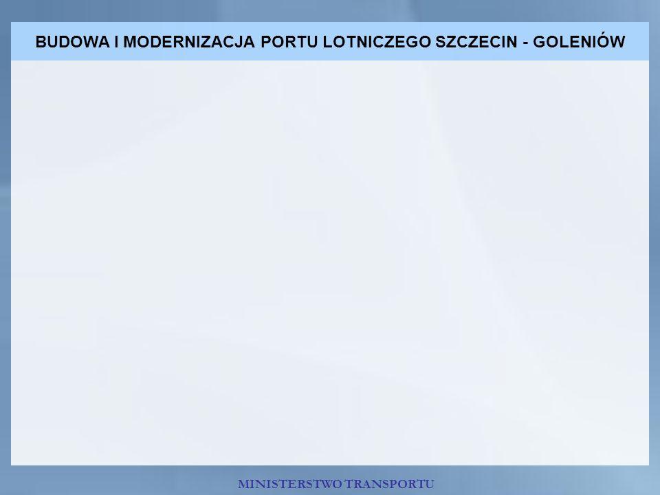 BUDOWA I MODERNIZACJA PORTU LOTNICZEGO SZCZECIN - GOLENIÓW MINISTERSTWO TRANSPORTU