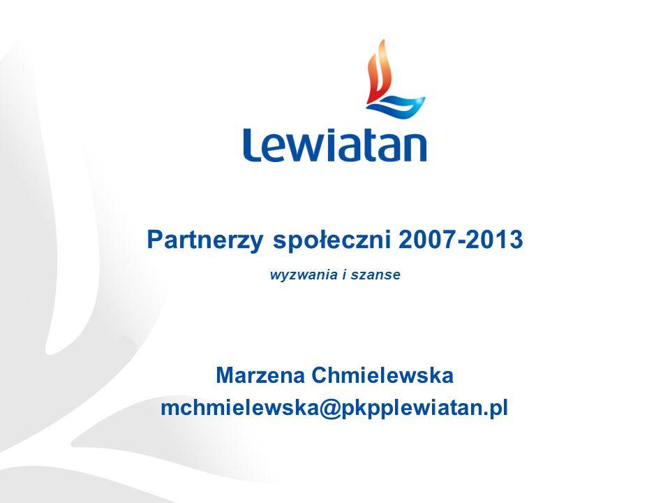 Partnerzy społeczni 2007-2013 wyzwania i szanse Marzena Chmielewska mchmielewska@pkpplewiatan.pl