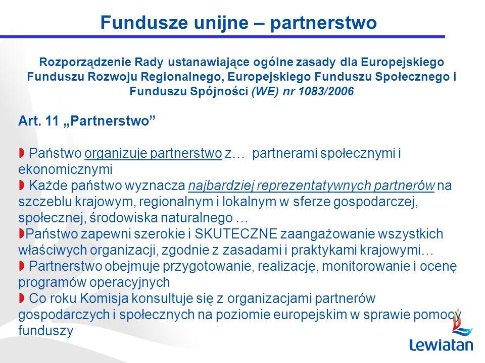 Fundusze unijne – partnerstwo Rozporządzenie Rady ustanawiające ogólne zasady dla Europejskiego Funduszu Rozwoju Regionalnego, Europejskiego Funduszu Społecznego i Funduszu Spójności (WE) nr 1083/2006 Art.