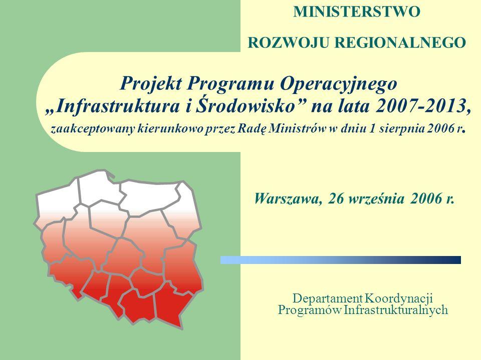 Ministerstwo Rozwoju Regionalnego 2 Jeden z Celów horyzontalnych Narodowej Strategii Spójności: Budowa i modernizacja infrastruktury technicznej i społecznej mającej podstawowe znaczenie dla wzrostu konkurencyjności Polski realizowany będzie m.in.