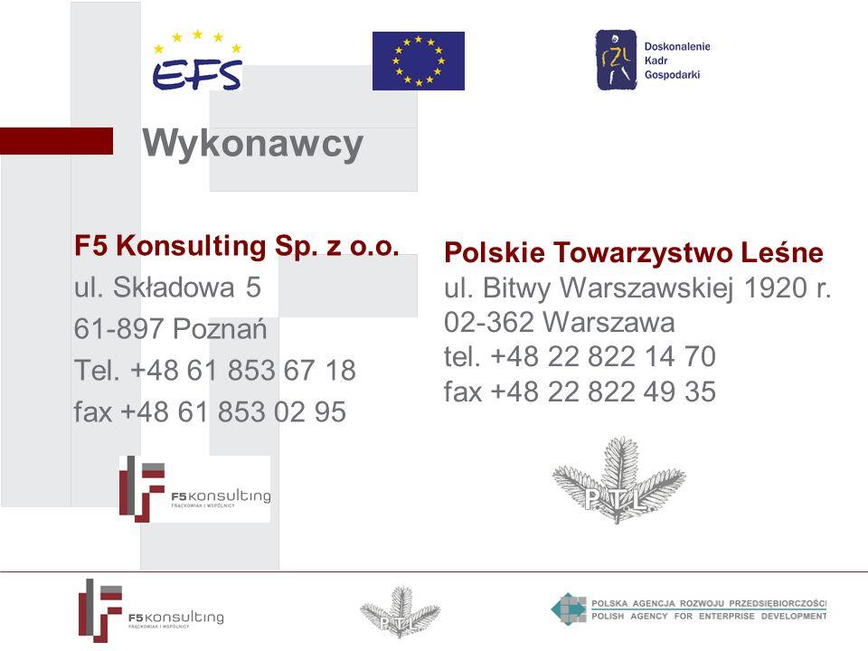Wykonawcy F5 Konsulting Sp. z o.o. ul. Składowa 5 61-897 Poznań Tel. +48 61 853 67 18 fax +48 61 853 02 95 Polskie Towarzystwo Leśne ul. Bitwy Warszaw