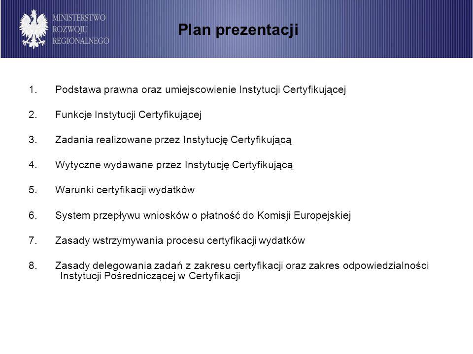 13 Zadania IC w systemie certyfikacji wydatków w ramach Regionalnych Programów Operacyjnych: podpisywanie oraz realizacja porozumień zawieranych pomiędzy Instytucją Certyfikującą a instytucjami pośredniczącymi w certyfikacji przyjmowanie i weryfikacja otrzymywanych od instytucji pośredniczących w certyfikacji wniosków o płatność okresową i końcową dla 16 Regionalnych Programów Operacyjnych opiniowanie procedur funkcjonujących w instytucji pośredniczącej w certyfikacji w zakresie obowiązujących procedur opracowywanie wytycznych dla instytucji pośredniczących w certyfikacji (IPOC) w zakresie przygotowania instrukcji wykonawczej IPOC dotyczącej procedur w zakresie certyfikacji wydatków opiniowanie rocznych planów wizyt sprawdzających w instytucjach zarządzających przedkładanych przez IPOC przeprowadzanie systemowych wizyt sprawdzających w instytucjach pośredniczących w certyfikacji Zadania Instytucji Certyfikującej