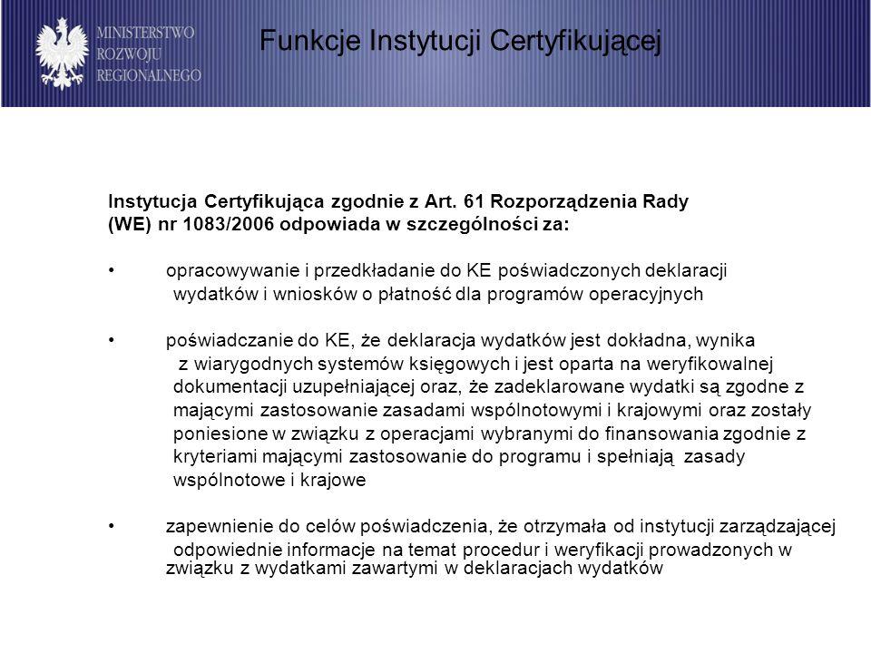 57 Instytucja Pośrednicząca w Certyfikacji ma obowiązek zapewnić realizację powierzonych jej zadań, zgodnie z celami określonymi w RPO i zasadami określonymi w prawie wspólnotowym i krajowym oraz mającymi zastosowanie wytycznymi, w szczególności w zakresie certyfikacji; Instytucja Pośrednicząca w Certyfikacji realizuje przekazane zadania w oparciu o instrukcję wykonawczą, zawierającą procedury wewnętrzne w zakresie certyfikacji, sporządzoną zgodnie z wytycznymi Instytucji Certyfikującej; Wojewoda dokonuje zatwierdzenia instrukcji wykonawczej Instytucji Pośredniczącej w Certyfikacji oraz zmian do tej instrukcji, po ich zaakceptowaniu przez Instytucję Certyfikującą; Instytucja Pośrednicząca w Certyfikacji przekazuje Instytucji Certyfikującej, nowe wersje instrukcji wykonawczej ze wskazaniem postanowień, które uległy zmianie, niezwłocznie po ich zatwierdzeniu przez Wojewodę; Zasady delegowania zadań z zakresu certyfikacji oraz zakres odpowiedzialności Instytucji Pośredniczącej w Certyfikacji