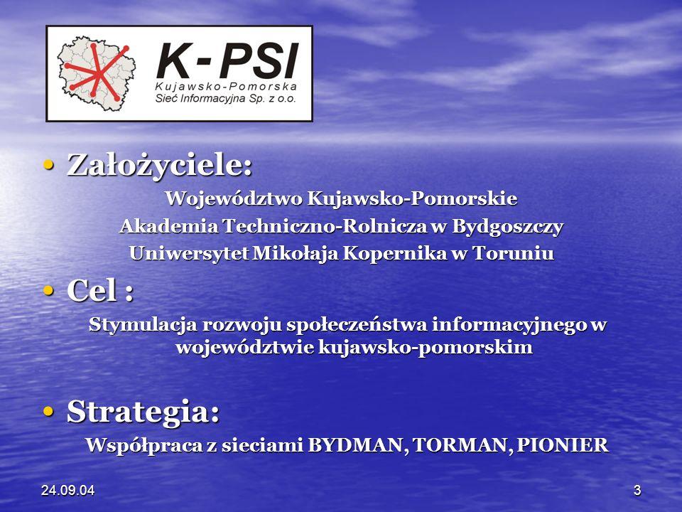 24.09.044 Kujawsko-Pomorska Sieć Informacyjna jest pierwszym w Polsce projektem IT o charakterze regionalnym, który: Kujawsko-Pomorska Sieć Informacyjna jest pierwszym w Polsce projektem IT o charakterze regionalnym, który: powstał we współpracy środowisk akademickich powstał we współpracy środowisk akademickich (ATR, UMK) oraz władz województwa, (ATR, UMK) oraz władz województwa, stawia przede wszystkim na zapewnienie powszechnego stawia przede wszystkim na zapewnienie powszechnego dostępu do szerokopasmowego Internetu jako bazy do dostępu do szerokopasmowego Internetu jako bazy do realizacji warstwy aplikacji i usług: realizacji warstwy aplikacji i usług: e-government e-government e-learning e-learning e-health e-health