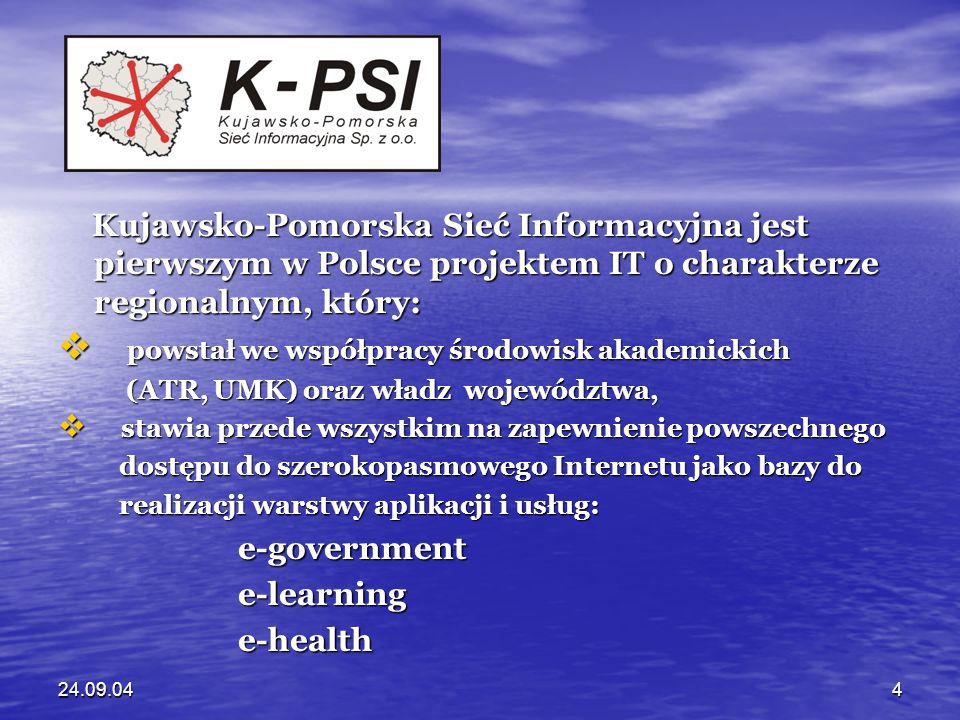 24.09.044 Kujawsko-Pomorska Sieć Informacyjna jest pierwszym w Polsce projektem IT o charakterze regionalnym, który: Kujawsko-Pomorska Sieć Informacyj
