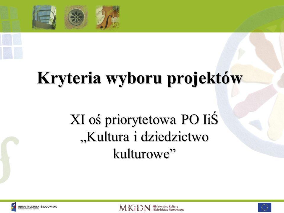 Kryteria wyboru projektów XI oś priorytetowa PO IiŚ Kultura i dziedzictwo kulturowe